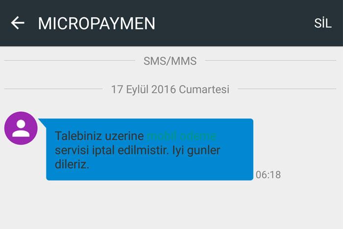 GSM operatörünüz Türk Telekom ise Mobil Ödeme'yi iptal ettiğinizde yukarıdaki gibi bir SMS alıyorsunuz.